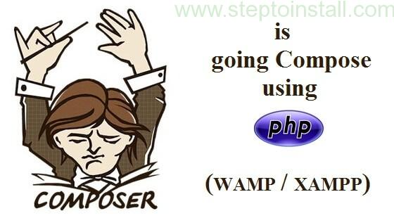 How to Install Composer using WAMP/XAMPP on Windows - Steptoinstall.com